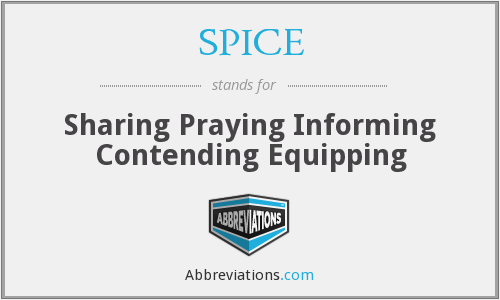 SPICE - Sharing Praying Informing Contending Equipping