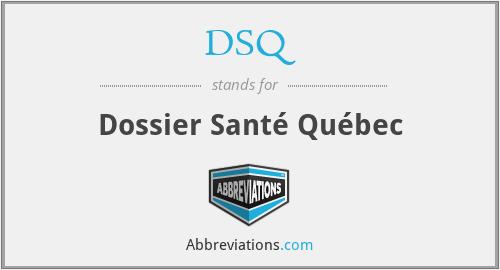 DSQ - Dossier Santé Québec