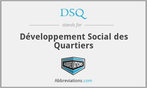 DSQ - Développement Social des Quartiers