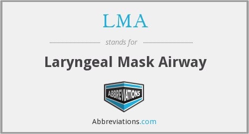 LMA - Laryngeal Mask Airway