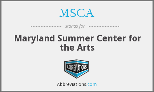 MSCA - Maryland Summer Center for the Arts