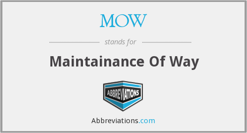 MOW - Maintainance Of Way