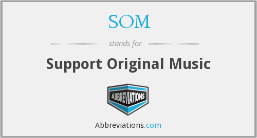 SOM - Support Original Music