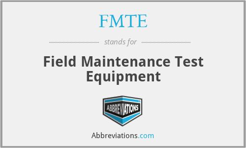 FMTE - Field Maintenance Test Equipment