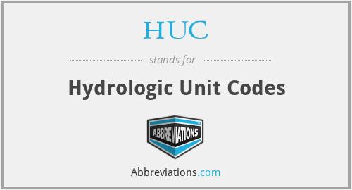 HUC - Hydrologic Unit Codes