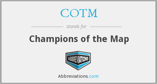 COTM - Champions of the Map