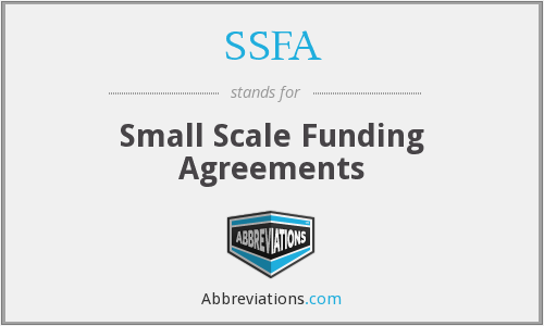 SSFA - Small Scale Funding Agreements