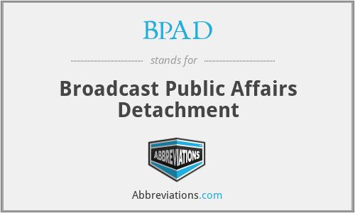BPAD - Broadcast Public Affairs Detachment