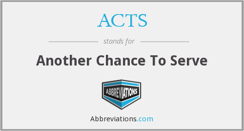 ACTS - Another Chance To Serve