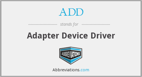 ADD - Adapter Device Driver