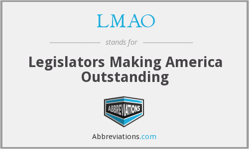 LMAO - Legislators Making America Outstanding