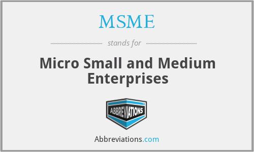 MSME - Micro Small and Medium Enterprises