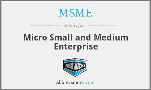 MSME - Micro Small and Medium Enterprise