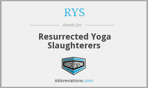 RYS - Resurrected Yoga Slaughterers
