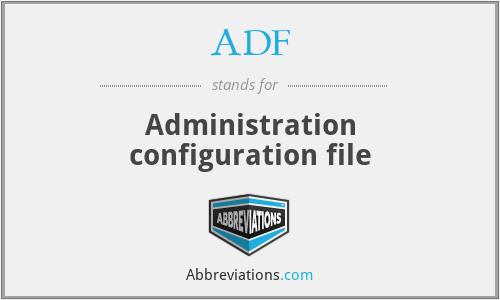 ADF - Administration configuration file