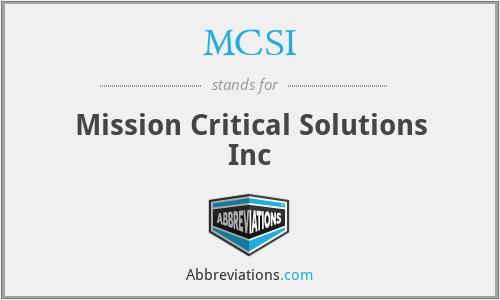 MCSI - Mission Critical Solutions Inc