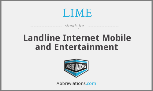 LIME - Landline Internet Mobile and Entertainment