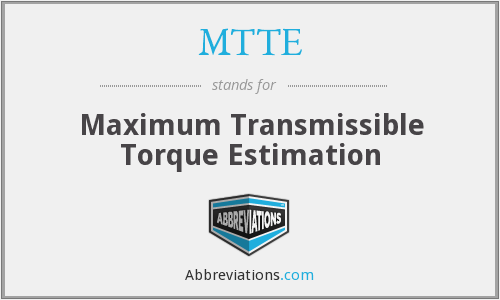 MTTE - Maximum Transmissible Torque Estimation