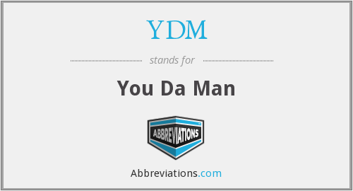 YDM - You Da Man