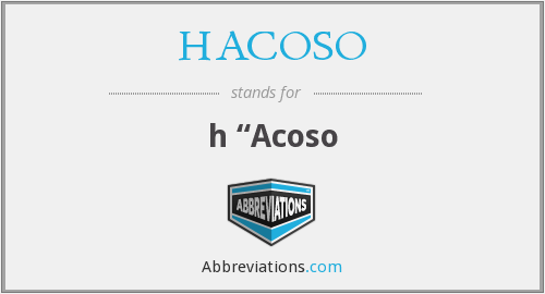 What does HACOSO stand for?