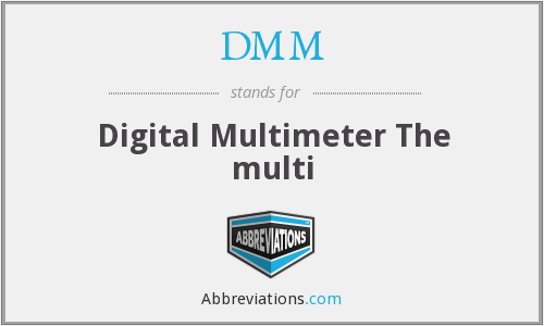 DMM - Digital Multimeter The multi