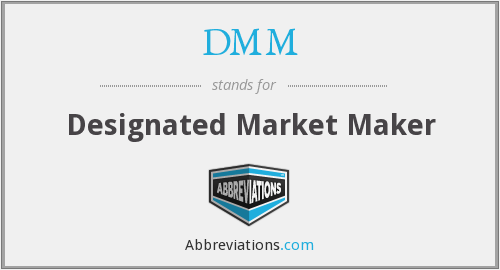 DMM - Designated Market Maker
