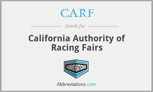 CARF - California Authority of Racing Fairs