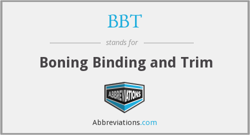 BBT - Boning Binding and Trim