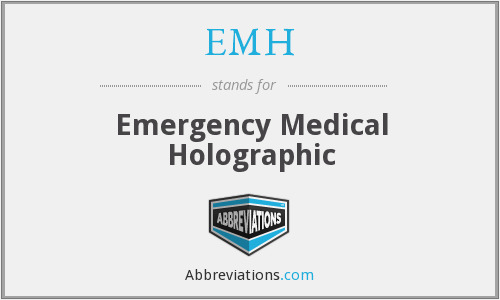 EMH - Emergency Medical Holographic