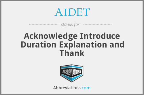AIDET - Acknowledge Introduce Duration Explanation and Thank
