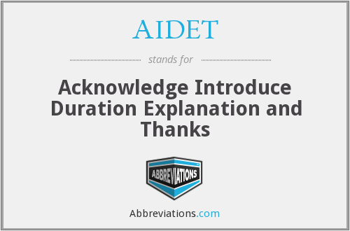 AIDET - Acknowledge Introduce Duration Explanation and Thanks