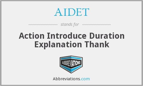 AIDET - Action Introduce Duration Explanation Thank