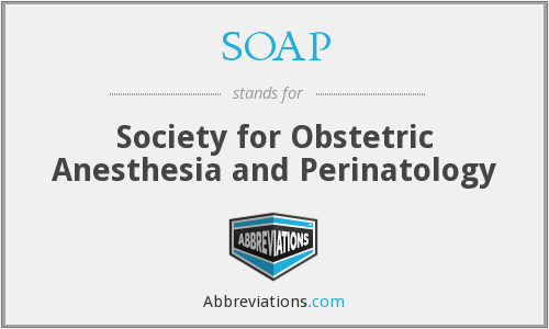 SOAP - Society for Obstetric Anesthesia and Perinatology