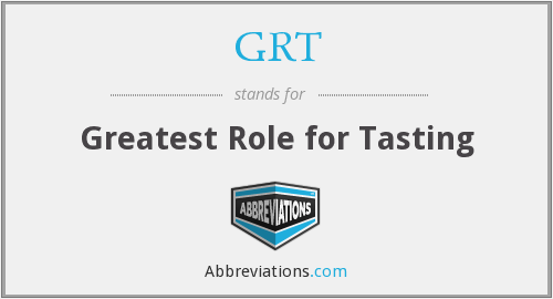 GRT - Greatest Role for Tasting