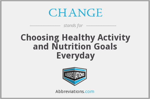 CHANGE - Choosing Healthy Activity and Nutrition Goals Everyday