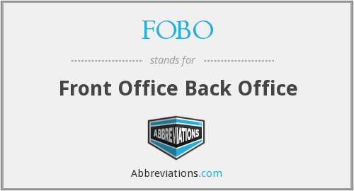 FOBO - Front Office Back Office