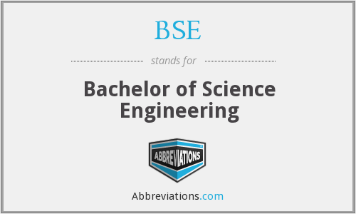 BSE - Bachelor of Science Engineering