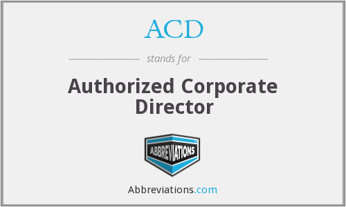 ACD - Authorized Corporate Director
