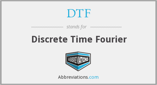 DTF - Discrete Time Fourier