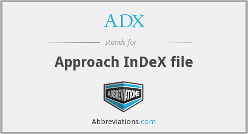 ADX - Approach InDeX file