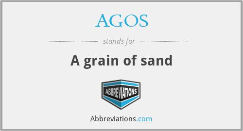 AGOS - A grain of sand