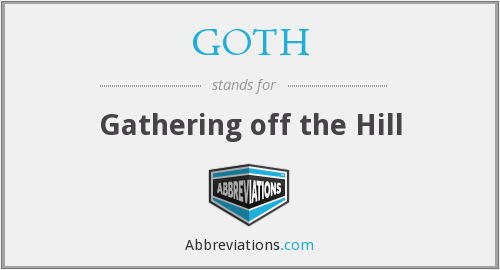 GOTH - Gathering off the Hill