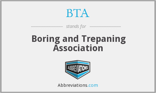 BTA - Boring and Trepaning Association