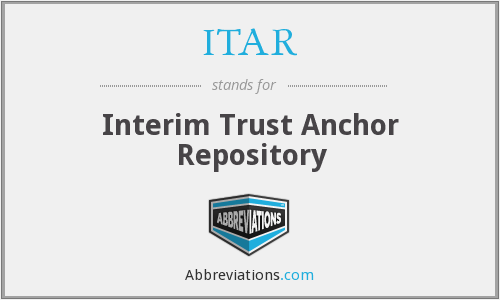 ITAR - Interim Trust Anchor Repository