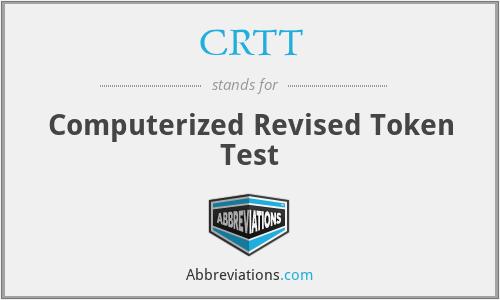 CRTT - Computerized Revised Token Test
