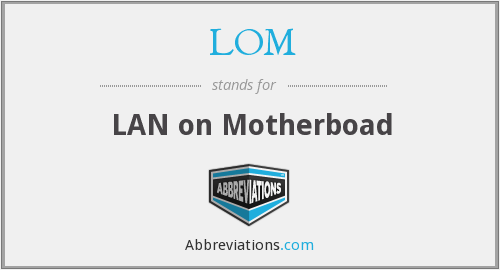 LOM - LAN on Motherboad