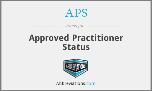 APS - Approved Practioner Status