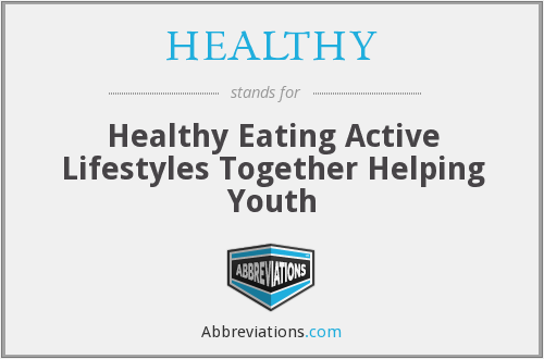 HEALTHY - Healthy Eating Active Lifestyles Together Helping Youth