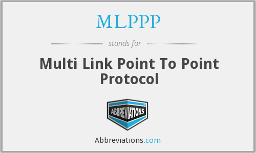MLPPP - Multi Link Point To Point Protocol