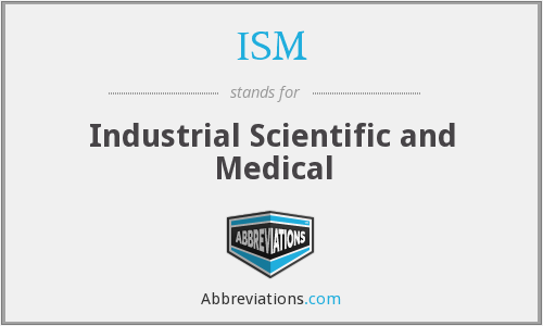 ISM - Industrial Scientific and Medical